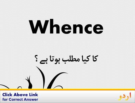 whence